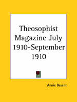 Theosophist Magazine (July 1910-September 1910) by Annie Besant