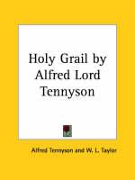 Holy Grail by Alfred Lord Tennyson (1887) by Lord Alfred Tennyson