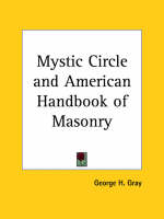 Mystic Circle and American Handbook of Masonry (1867) by George H. Gray