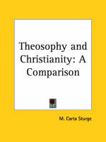 Theosophy and Christianity A Comparison (1917) by M. Carta Sturge