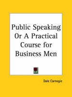 Public Speaking or a Practical Course for Business Men (1926) by Dale Carnegie
