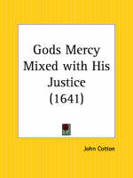 Gods Mercy Mixed with His Justice (1641) by John Cotton