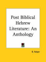 Post Biblical Hebrew Literature: an Anthology (1921) by B. Halper