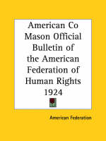 American Co Mason Official Bulletin of the American Federation of Human Rights (1924) by American Federation