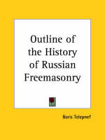 Outline of the History of Russian Freemasonry (1928) by Boris Telepnef
