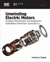 Unwinding Electric Motors Strategic Perspectives and Insights for Automotive Powertrain Applications by Timothy George Thoppil