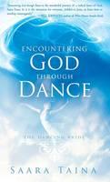 Encountering God Through Dance by Saara Taina