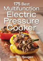 175 Best Multifunction Electric Pressure Cooker Recipes by Marilyn Haugen