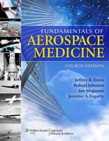 Fundamentals of Aerospace Medicine by Jeffrey R. Davis