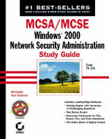 MCSA/MCSE Windows 2000 Network Security Administration Study Guide (Exam 70-214) by Bill English, Russ Kaufmann