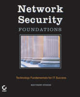 Network Security Foundations Technology Fundamentals for IT Success by Matthew Strebe