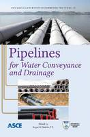 Pipelines for Water Conveyance and Drainage by Roger W. Beieler