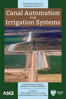 Canal Automation for Irrigation Systems by Task Committee On Recent Advances In Canal Automation