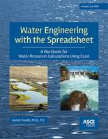 Water Engineering with the Spreadsheet A Workbook for Water Resources Calculations Using Excel by Ashok S. Pandit