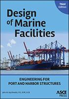 Design of Marine Facilities Engineering for Port and Harbor Structures by John W. Gaythwaite