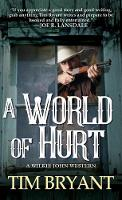 A World Of Hurt by Tim Bryant