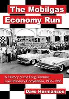The Mobilgas Economy Run A History of the Long Distance Fuel Eficiency Competition, 1936-1968 by Dave Hermanson