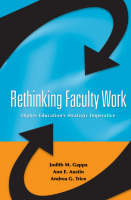 Rethinking Faculty Work Higher Education's Strategic Imperative by Judith M. Gappa, Anne E. Austin, Andrea G. Trice