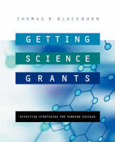Getting Science Grants Effective Strategies for Funding Success by Thomas R. Blackburn