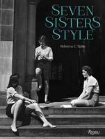 Seven Sisters Style The All-American Preppy Look by Rebecca C. Tuite