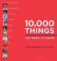 10,000 Things You Need to Know The Big Book of Lists by Elspeth Beidas