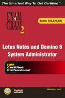 Lotus Notes and Domino 6 System Administrator Exam Cram 2 (Exam Cram 620, 621, 622) Exams 620, 621, 622 by Karen Fishwick, Tony Aveyard