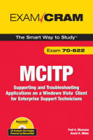MCITP 70-622 Exam Cram Supporting and Troubleshooting Applications on a Windows Vista Client for Enterprise Support Technicians by Paul A. Mancuso, David R. Miller