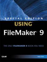 Special Edition Using FileMaker 9 by Scott Love, Steve Lane, Jesse Feiler