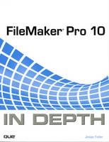 FileMaker Pro 10 in Depth by Jesse Feiler