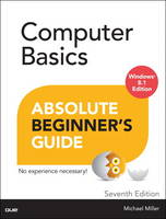 Computer Basics Absolute Beginner's Guide, Windows 8.1 Edition by Michael Miller