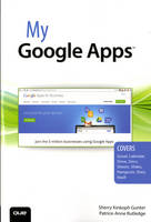 My Google Apps by Patrice-Anne Rutledge, Sherry Kinkoph Gunter