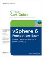 vSphere 6 Foundations Exam Official Cert Guide VMware Certified Professional 6 by Bill Ferguson