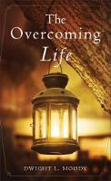 The Overcoming Life by Dwight L Moody