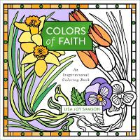 Colors of Faith An Inspirational Coloring Book by Lisa Joy Samson
