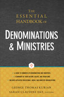 The Essential Handbook of Denominations and Ministries by George Thomas (Encyclopedia Society USA) Kurian