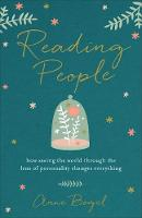 Reading People How Seeing the World Through the Lens of Personality Changes Everything by Anne Bogel