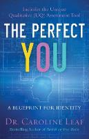 The Perfect You A Blueprint for Identity by Dr Caroline, PhD Leaf