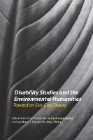 Disability Studies and the Environmental Humanities Toward an Eco-Crip Theory by Stacy Alaimo