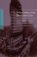 Cather Studies, Volume 11 Willa Cather at the Modernist Crux by Cather Studies
