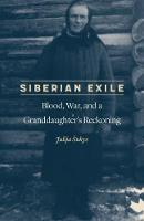 Siberian Exile Blood, War, and a Granddaughter's Reckoning by Julija Sukys