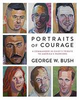 Portraits of Courage by George W. Bush, Laura Bush