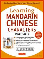 Learning Mandarin Chinese Characters Volume 1 The Quick and Easy Way to Learn Chinese Characters (Hsk Level 1 & AP Exam Prep) by Yi Ren