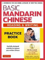 Basic Mandarin Chinese - Reading & Writing Practice Book A Workbook for Beginning Learners of Written Chinese (MP3 Audio CD and Printable Flash Cards Included) by Cornelius C. Kubler, Jerling Guo Kubler
