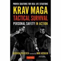 Krav Maga Tactical Survival Personal Safety in Action by Gershon Ben Keren, Miki Assulin