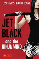 Jet Black and the Ninja Wind British Edition by Leza Lowitz, Shogo Oketani