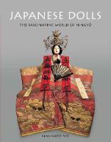 Japanese Dolls The Fascinating World of Ningyo by Alan Scott Pate