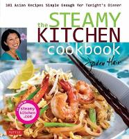 Steamy Kitchen Cookbook 101 Asian Recipes Simple Enough for Tonight's Dinner by Jaden Hair