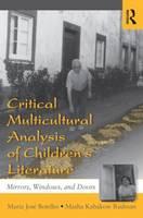 Critical Multicultural Analysis of Children's Literature Mirrors, Windows and Doors by Maria Jose Botelho, Masha Kabakow Rudman