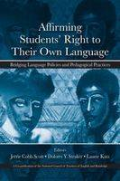 Affirming Students' Right to Their Own Language Bridging Language Policies and Pedagogical Practices by Jerrie Cobb Scott