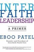 Interfaith Leadership A Primer by Eboo Patel